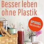 Buchtitel: Besser leben ohne Plastik